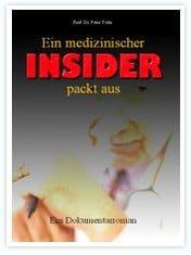 EIN MEDIZINISCHER INSIDER PACKT AUS - Prof. Dr. Peter Yoda