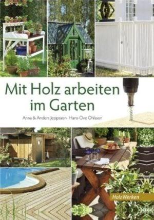 Jeppsson & Ohlsson: Mit Holz arbeiten im Garten