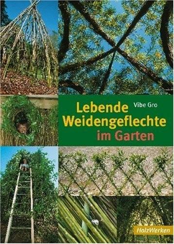 Vibe Gro: Lebende Weidengeflechte im Garten